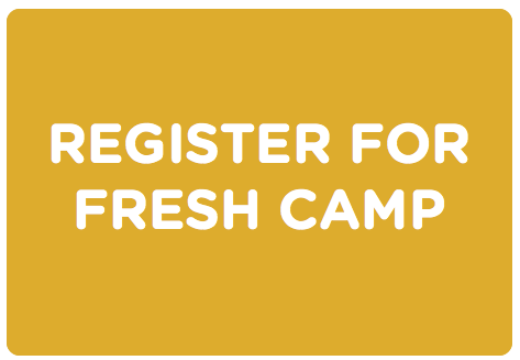 REGISTER FOR FRESH CAMP.png
