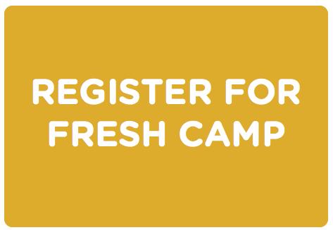REGISTER FOR FRESH CAMP.png