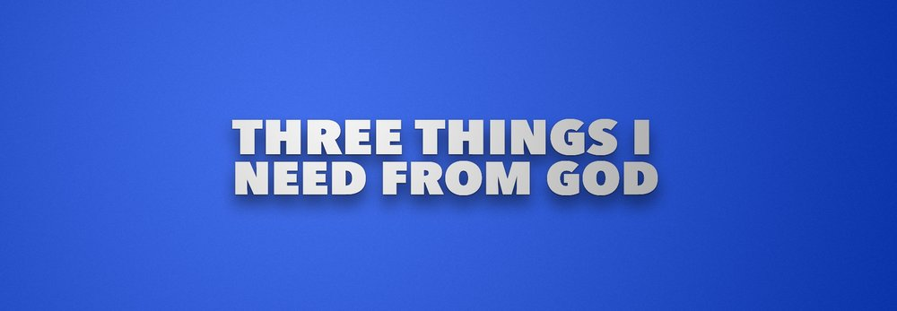 three things i need from God.jpg