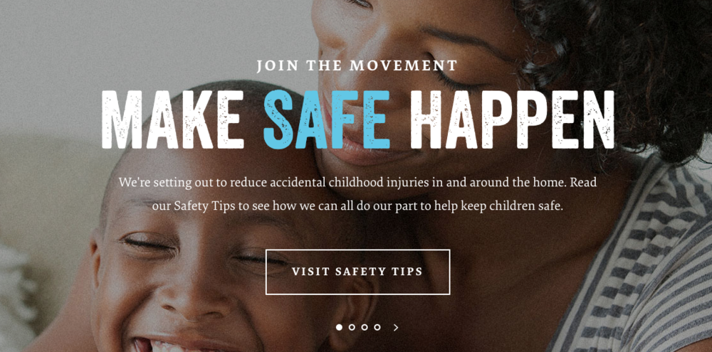 "Cause marketing campaigns are becoming more sophisticated, such as Nationwide's ""Make Safe Happen"" campaign to reduce childhood injuries at homes."