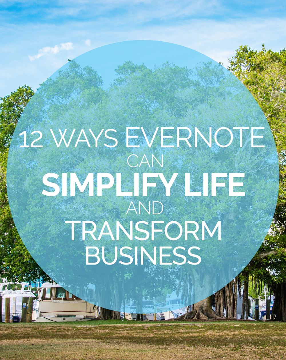 12 Ways Evernote can Simply Life and Transform Business - Leslie Brown