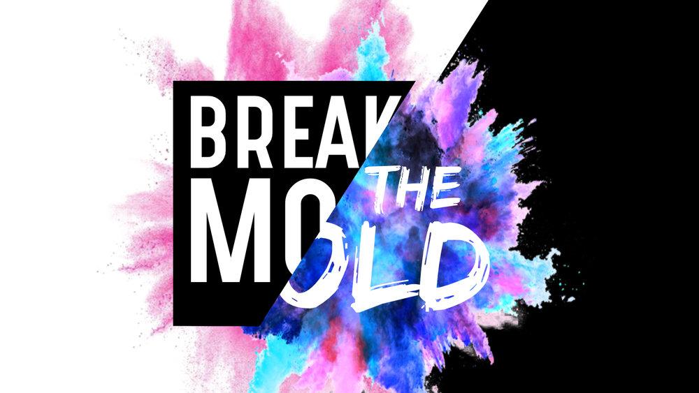 Break the Mold.jpg