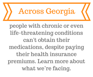 "Across Georgia, people with life threatening conditions can't afford their medications, despite paying their health insurace premiums. This is because insurers are increasingly moving medications to ""specialty tiers,"" where there are no limits to what they can charge patients out of pocket."