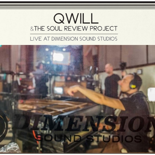 Qwill & The Soul Review Project - Live at Dimension Sound Studios
