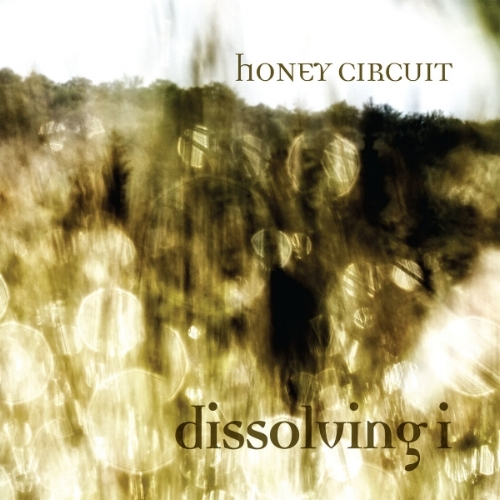 Honey Circuit - Dissolving i