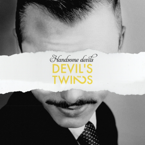 The Devil's Twins - Handsome Devis