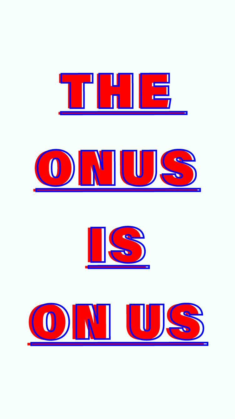 the-onus-is-1.jpg
