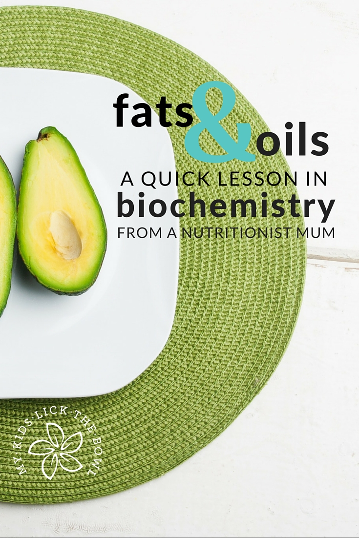 Fats & Oils | A Quick Lesson In Biochemistry From A Nutritionist Mum