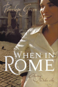 When in rome: chasing la dolce vita    by penelope green, 2010. published by HACHETTE AUSTRALIA.