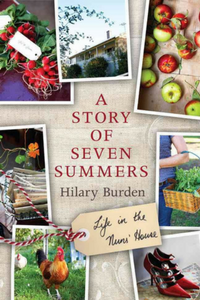 A STORY OF SEVEN SUMMERS   by hilary burden, 2012. published by allen & unwin.