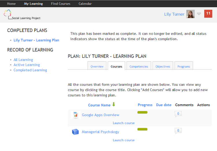 - Create multiple learning plan templates based on user groups  - Competencies and courses can be automatically pulled into learning plans
