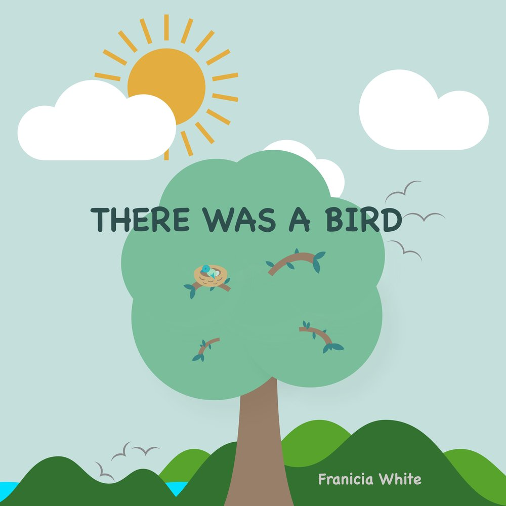There Was a Bird by Franicia White