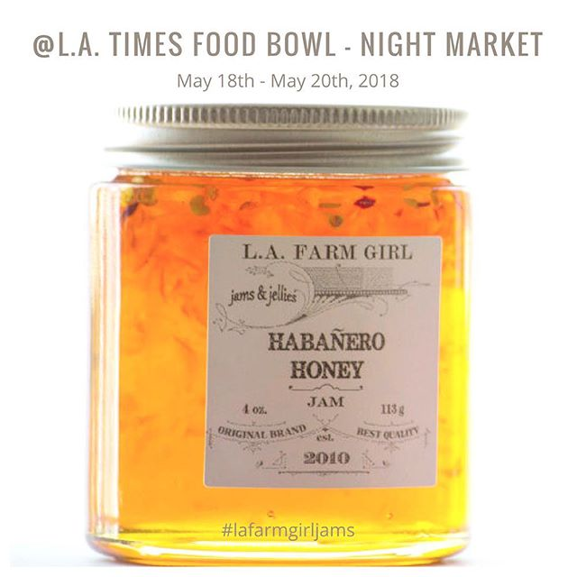 #lafarmgirljams Featuring #habanerohoney at #latimesfoodbowl #latimesfoodbowlnightmarket we'll be there Friday, May 17th through Sunday, May 20th at #grandparkdtla #lajamjunkie #foodiesofinstagram #foodiefest #lafoodie