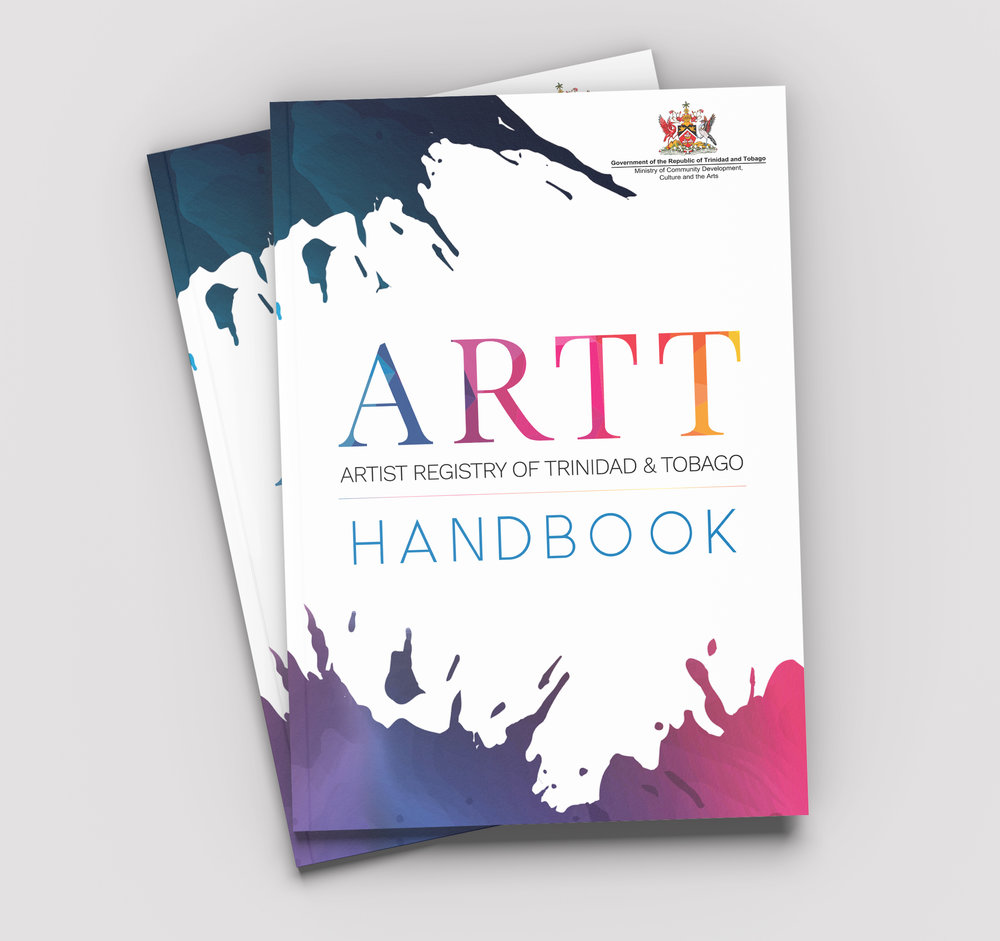 ARTT: Artist Registry of T & T Handbook - Client: Ministry of Community Development, Culture and the ArtsDescription: Design and Layout a redesign to the original Handbook also produced by GDVA. New design was requested so as to incorporate new branding for the programme from the National Registry of Artists and Cultural Workers into the Artist Registry of Trinidad and Tobago (ARTT) including new logo and colour palette. We went with a clean finish with a splash of colour, incorporating images used in the previous design.Year: 2017Photography Provided by Client. ARTT Logo Branding and Paint Splash Vectors created by Design by Tammy Jade.