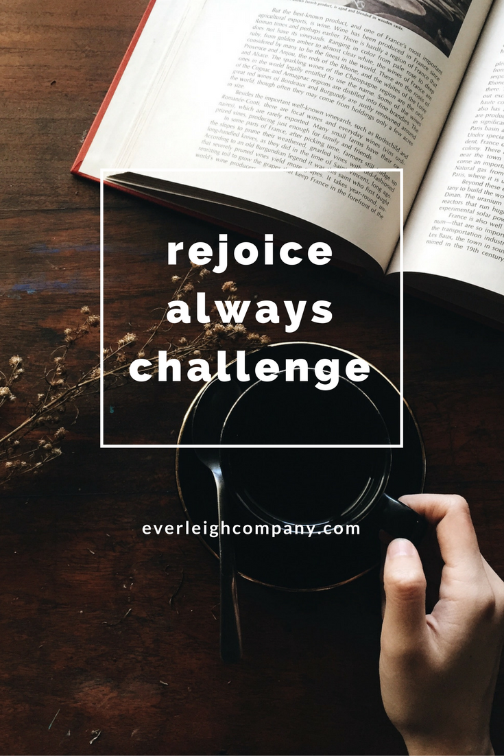 Rejoice Always Challenge Everleigh Company Thanksgiving
