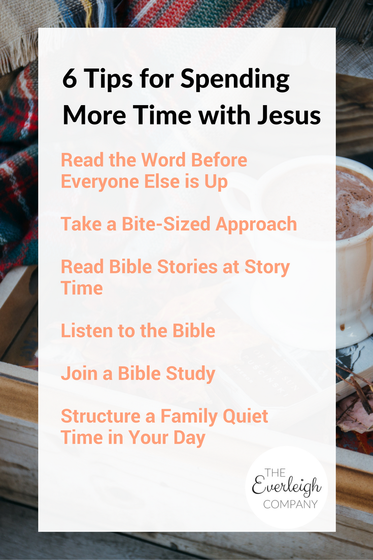 Blog Post: 6 Tips for Spending More Time with Jesus by Everleigh Company #Christian #Faith #NewYearResolution #Bible #Reading #QuietTime #Advice #Resource