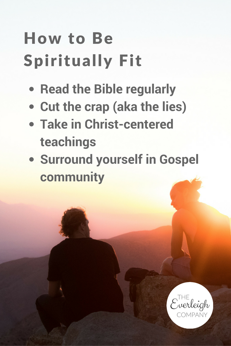 Blog Post: How to Be Spiritually Fit for 2017 by Everleigh Company #Christian #Faith #Jesus #Advice #Tips #NewYearResolution