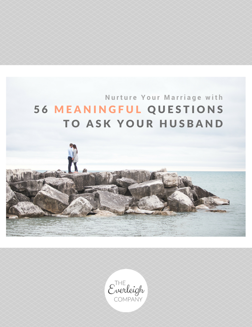 Everleigh Company Nurture Your Marriage with 56 Meaningful Questions to Ask Your Husband