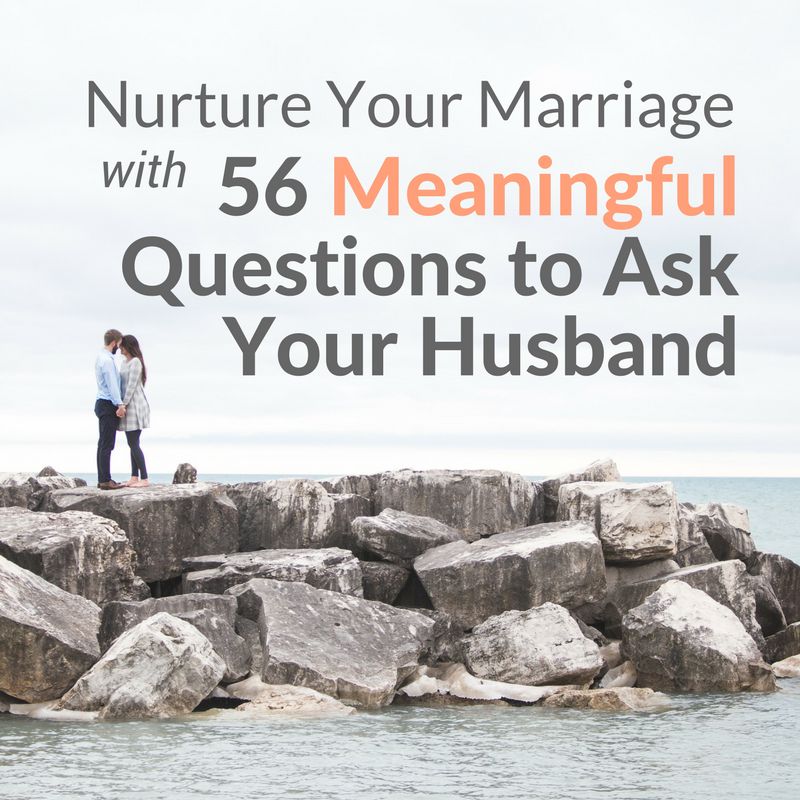 Nurture Your Marriage with 56 Meaningful Questions to Ask Your Husband by Everleigh Company |Encouragement and Practical Resources for Christian Women