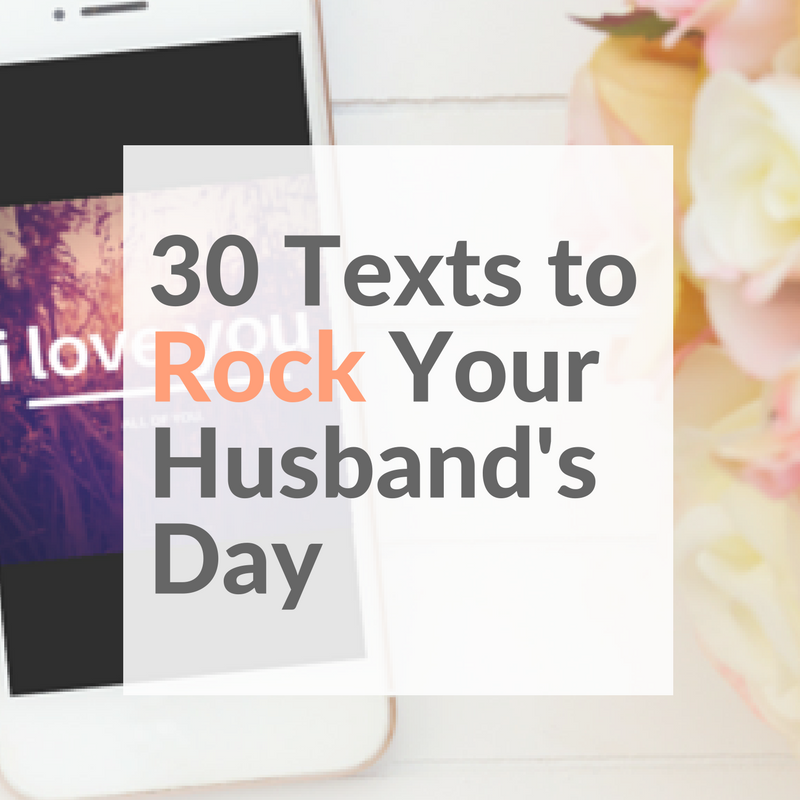 30 Texts to Rock Your Husband's Day by Everleigh Company | Encouragement and Practical Resources for Christian Women