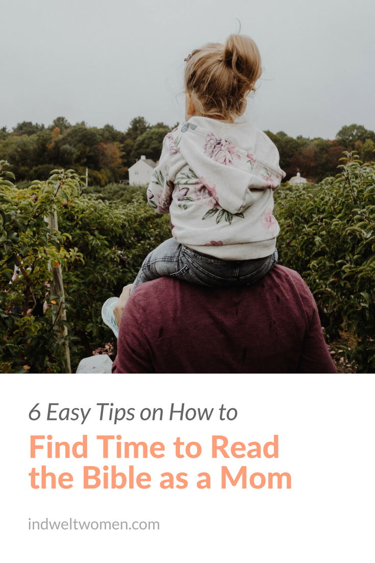 041: 6 Tips on How to Find Time to Read the Bible as a Mom