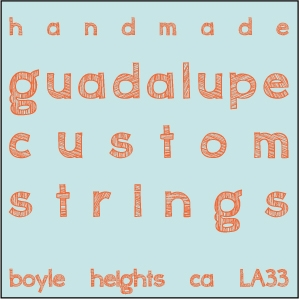 Guadalupe Custom Strings