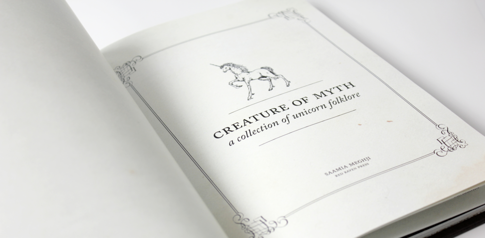 CREATURE OF MYTH: A COLLECTION OF UNICORN FOLKLORE   BOOK DESIGN  /  PRINT
