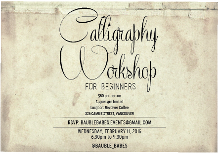 Tickets available @  http://www.eventbrite.ca/e/calligraphy-workshop-for-beginners-tickets-15610554589
