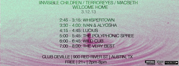 At SXSW today you'll find us at the Invisible Children Party at Club Deville, 900 Red River St.  We play 3:30-4pm!      We'll also be playing tonight at 8pm at the Conflict of Interest Party at The Hype Hotel!