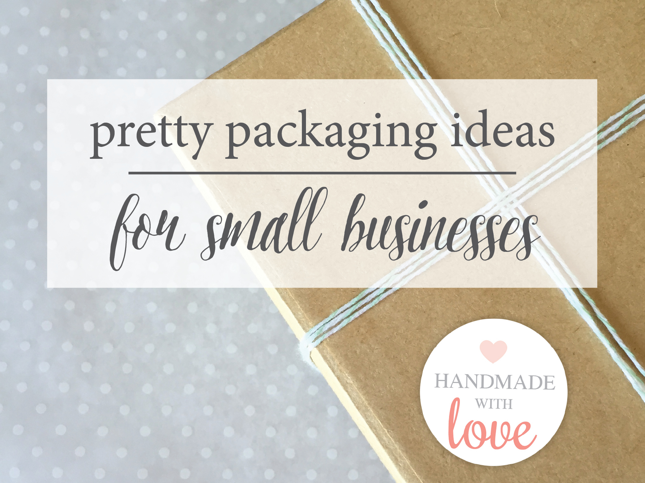 Pretty Packaging Ideas for Small Businesses — Charming Tree Design ...