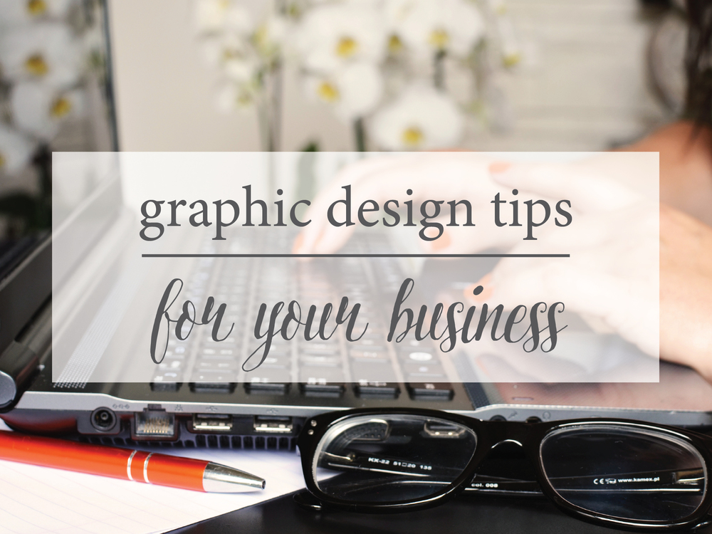 The best graphic design tips for your business!  You'll want to keep this for reference!