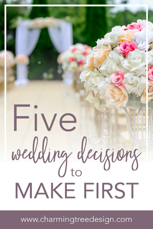 The top Five wedding decisions to make first
