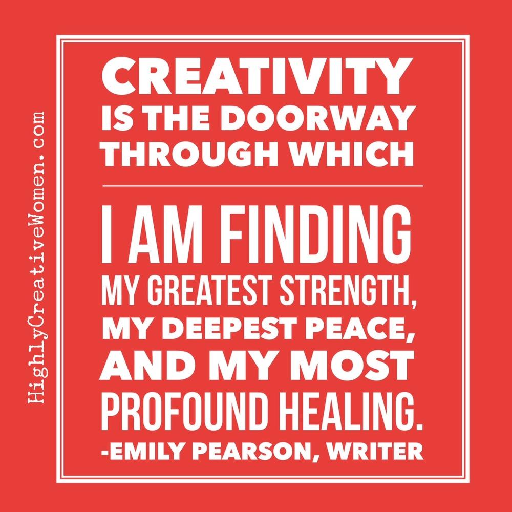 Creativity is the doorway...Emily Pearson
