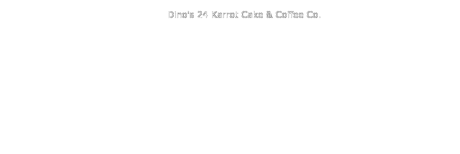 Dino's Cake & Coffee Co. | Home of the 24Karrot Carrot Cake, Gourmet Cake, Coffees and Espresso