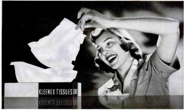"""I am mesmerized. I am falling for Kleenex marketing. Please help me."" - aka: A 1950s advertisement, Time Magazine."