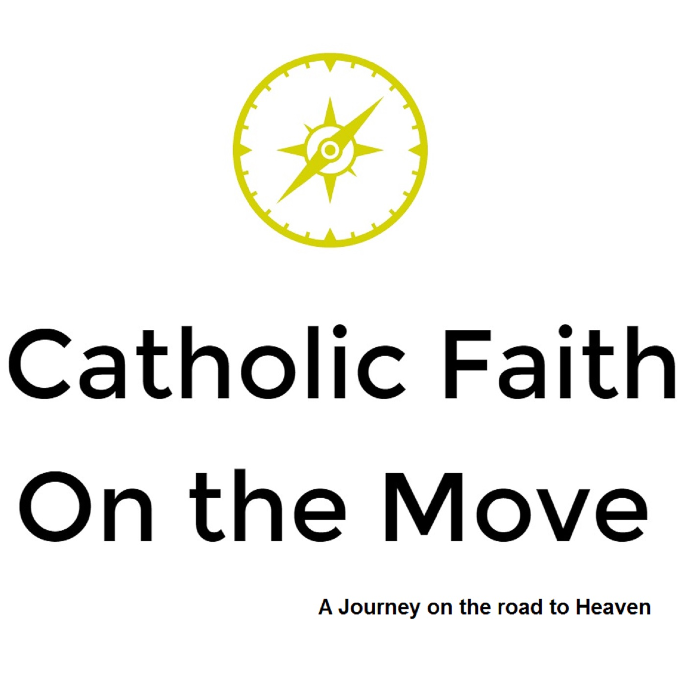 Catholic Faith on the Move Podcast - Catholic Faith On the Move