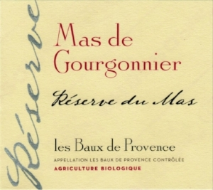 Mas de Gourgonnier  'Reserve du Mas' Les Baux de Provence : Cabernet + Grenache + Syrah. One of the original natural wineries in the area. Aromas of cinnamon, garrigue, cherry liqueur. Flavors of black plum, cassis, chocolate.