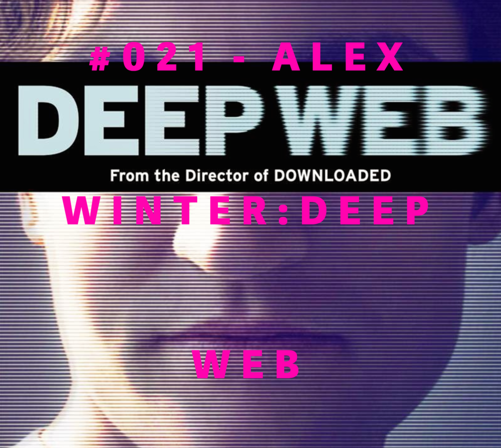 ALEX WINTER  #021-DEEP WEB SILK ROAD