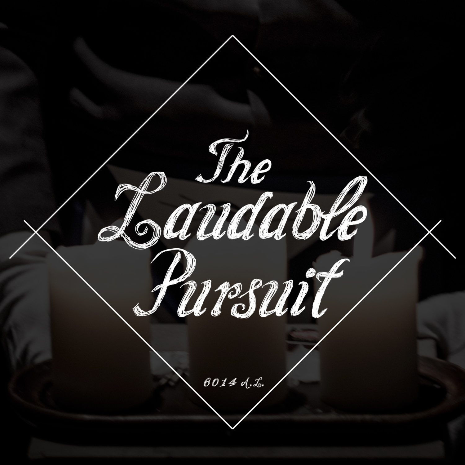 The Laudable Pursuit Podcast