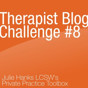 Therapist Blog Challenge #8