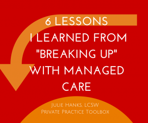 6 Lessons Learned From Breaking Up with Managed Care