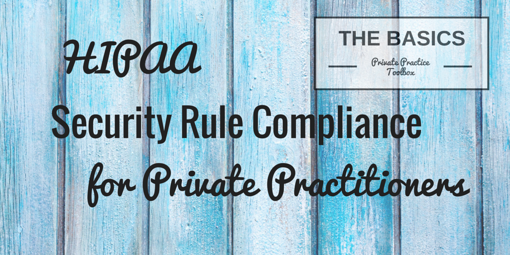 HIPAA Security Rule Compliance for
