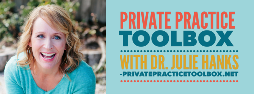 Private Practice Toolbox with Dr. Julie Hanks Consulting and Coaching