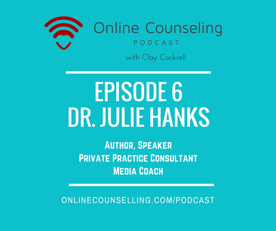 Dr. Julie Hanks online Counseling Podcast
