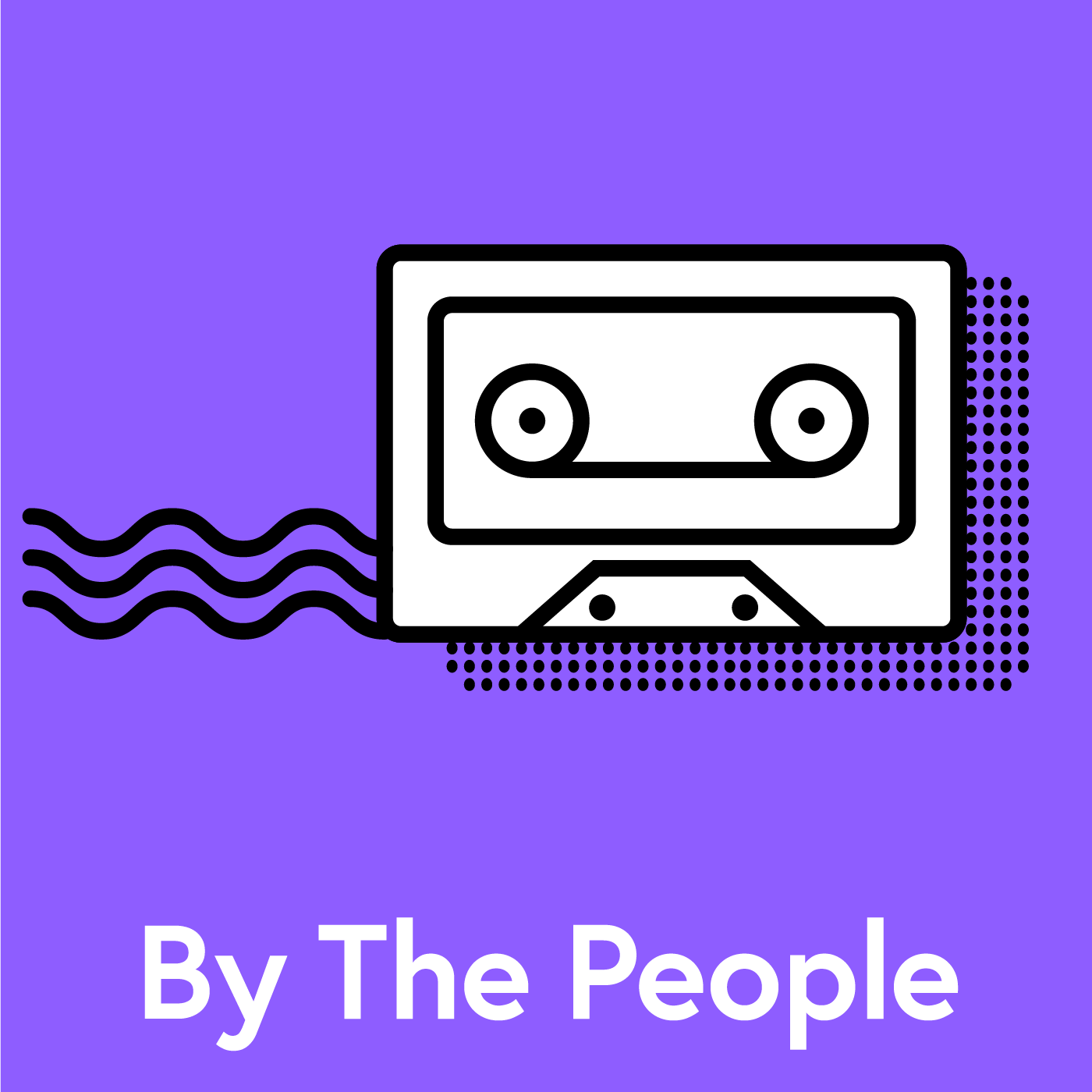 By The People - For The People