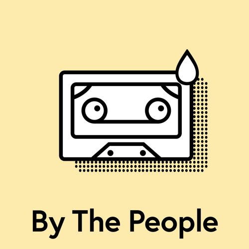 bythepeople_podcast_episode2