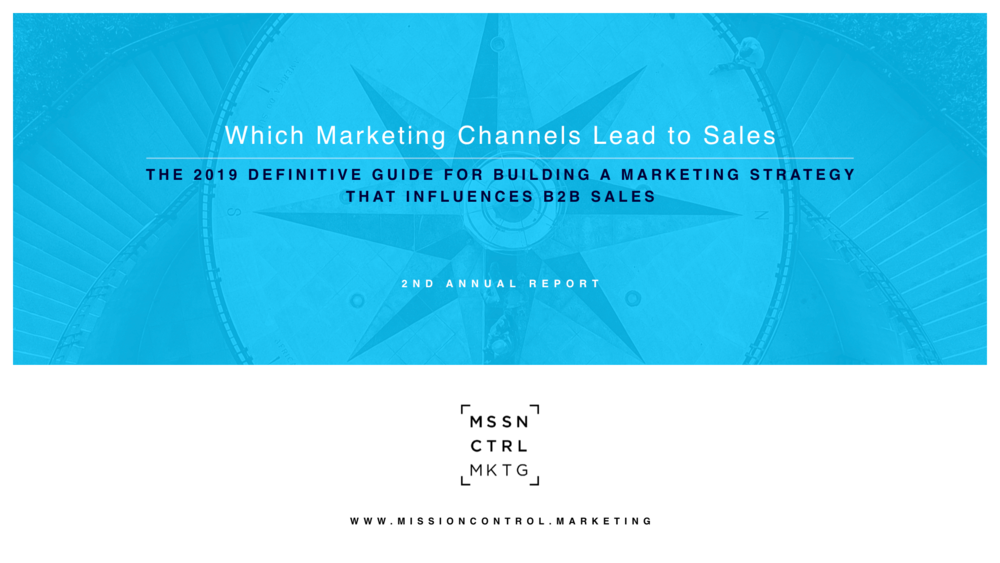 Which Marketing Channels Lead to Sales - The Definitive Guide for Building a Marketing Strategy that Influences B2B Sales in 2019