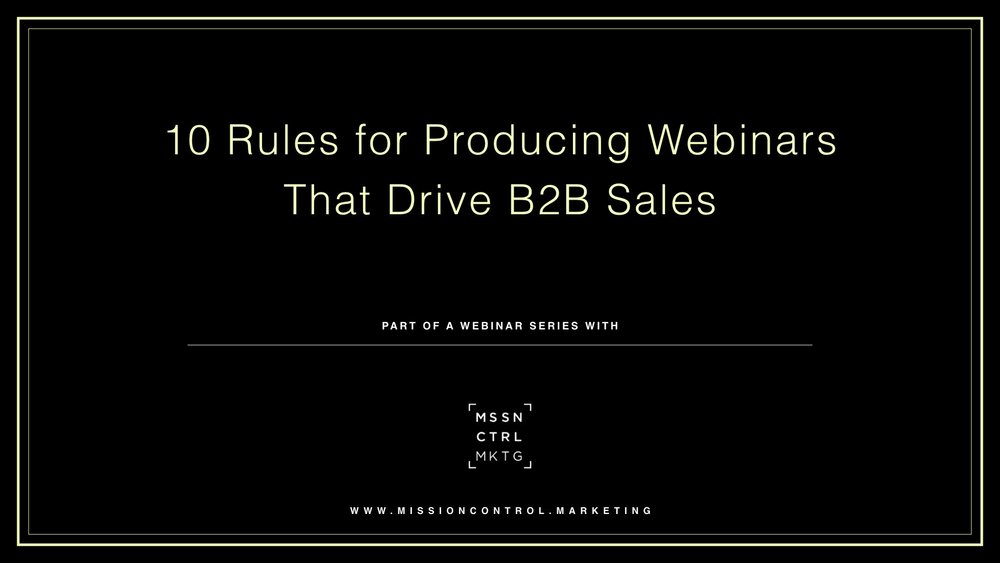10 Rules for Producing Webinars That Drive B2B Sales -