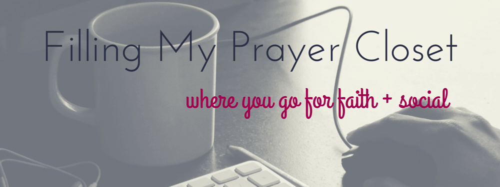 Filling My Prayer Closet