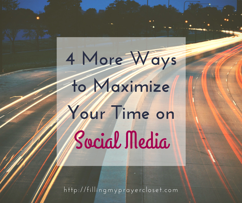 4 More Ways to Maximize Your Time on Social Media with tips for Facebook, Twitter, Instagram and Pinterest by @faithfulsocial